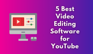 Best-Video-Editing-Software-for-YouTube