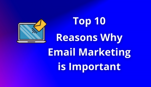 Why-Email-Marketing-Is-Important