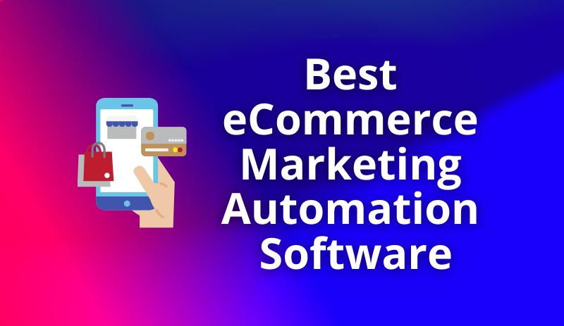 Best-eCommerce-Marketing-Automation-Software